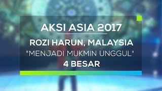 Rozi Harun, Malaysia - Menjadi Mukmin Unggul (Aksi Asia - Top 4)