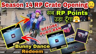 Season 14 All RP Crate Opening | RP Crates & Bunny Dance Redeem Before Pubg Mobile Ban In India