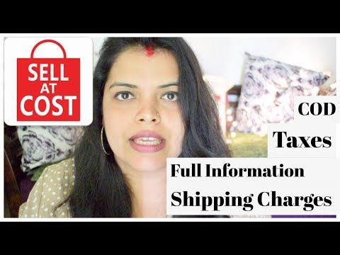 Sell at Cost Shipping Charges, COD, Taxes- Full Information | Is It Fake??