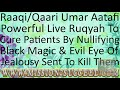 NULLIFY ALL BLACK MAGIC & EVIL EYE OF JEALOUSY THAT WAS SENT TO KILL YOU RUQYAH BY RAAQI UMAR AATAFI