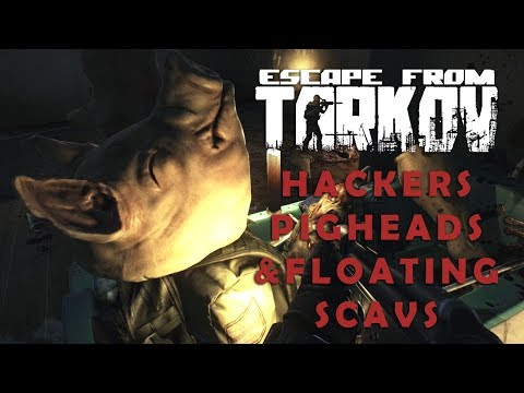 Escape From Tarkov - Closed Beta: S7 - E17 | Hackers Pigheads & Floating Scavs (patch 0.5.4.823)