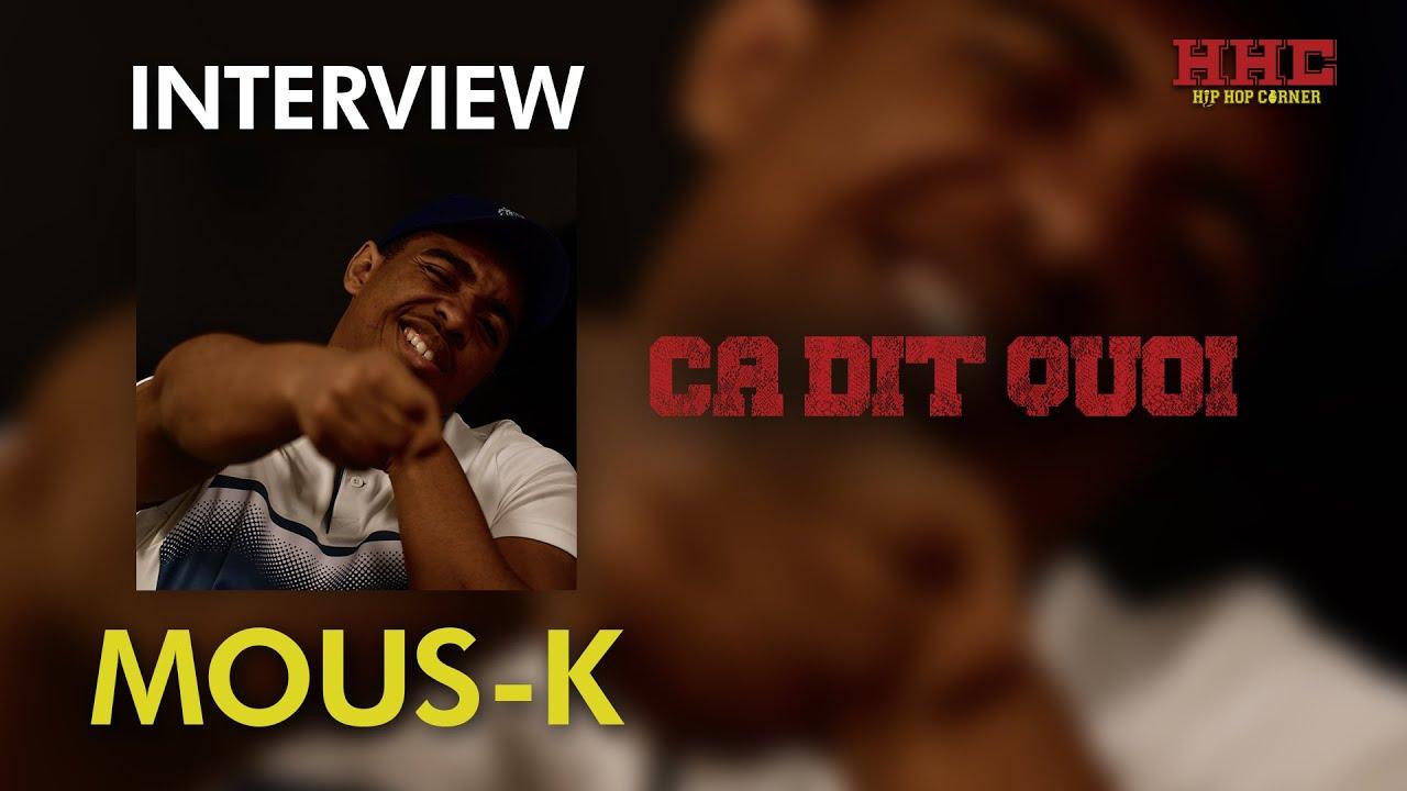 Download Interview « Ça dit quoi » #1 avec Mous-K | sa signature avec Sony, sa mixtape, son code de l'honneur