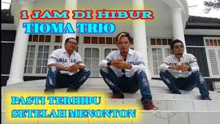 Download Mp3 1 jam Di Hibur bersama TIOMA TRIO