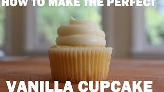 PERFECT VANILLA CUPCAKE RECIPE   HOW-TO RECIPE  