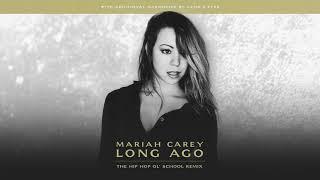 Mariah Carey - Long Ago (The Hip Hop Ol' School Remix) No Rap Version