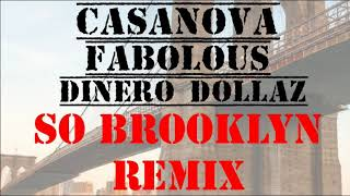 Casanova - So Brooklyn Remix (Feat Fabolous & Dinero Dollaz) Instrumental Clean (Official)
