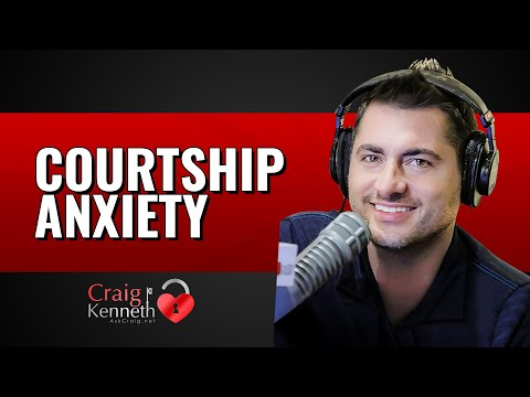 Courtship Anxiety (Anxiety During The Early Stages Of Dating)