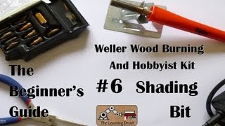 The Beginner's Guide - Shading Bit - Weller Wood Burning And Hobbyist Kit - #6