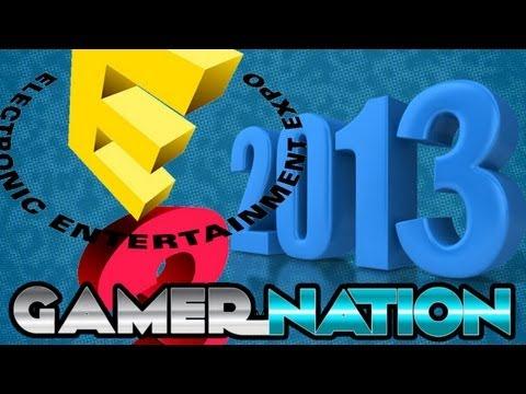 E3 2013 PREDICTIONS AND RUMORS (Gamer Nation)