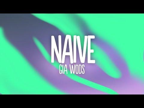 Gia Woods - NAIVE (Lyrics)