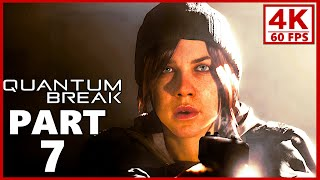 Quantum Break Gameplay Walkthrough Part 7 - QB (PC 4K 60FPS)