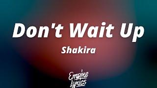 Shakira - Don't Wait Up (Lyrics/Letra + Traducida al Español)