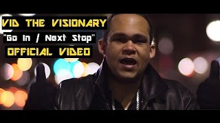 """'Vid the Visionary - """"Go In/Next Stop"""" f. Kira Official thumbnail"""