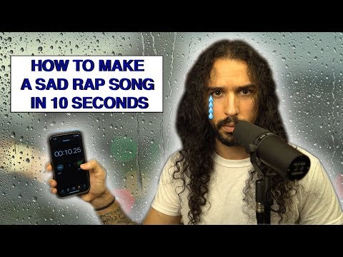 How to make a sad rap song in 10 seconds