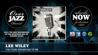 Watch Lee Wiley You Took Advantage Of Me video