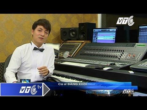 """Đăng Khôi làm album để """"xin lỗi"""" khán giả   VTC"""