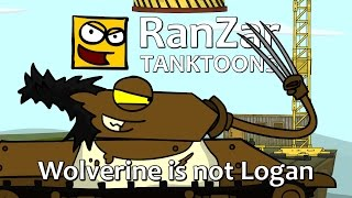 Tanktoon: Wolverine is not Logan. RanZar
