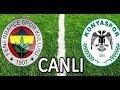 Konyaspor - Fenerbahçe Maçı Canlı İzle