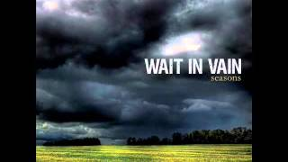 Watch Wait In Vain The Fix video