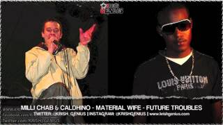 Milli Chab & Caldhino - Material Wife [Future Troubles Riddim] October 2013