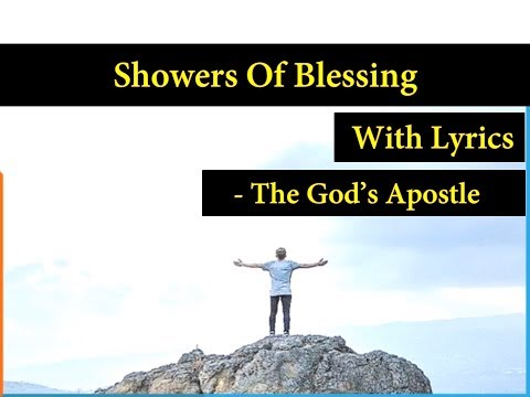 Showers Of Blessing We Need - Hymns With Lyrics