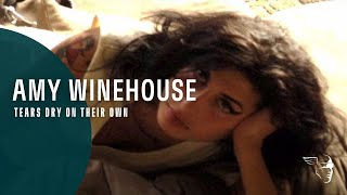 Amy Winehouse - Tears Dry On Their Own (Back To Black Documentary)