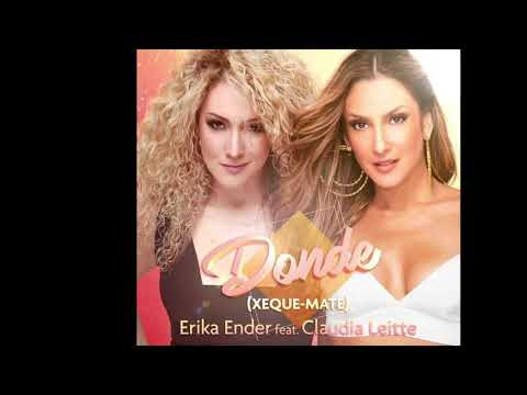 DONDE (Xeque-Mate) ERIKA ENDER feat. CLAUDIA LEITTE