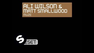 Ali Wilson & Matt Smallwood - Muze (Rolling Re-Rub Mix)