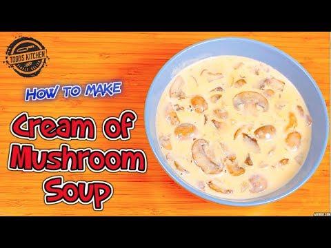 How to make Cream of Mushroom Soup - recipe