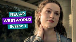 RECAP!!! - Westworld: Season 1