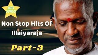 ILLAIYARA NONSTOP HITS  PART 3/evergreen ilayaraja tamil hits/best of ilaiyaraja
