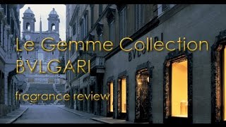 Le Gemme Collection Bvlgari Fragrance Review