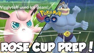 ROSE CUP PREPARATION! Pokemon GO PvP Rose Cup Great League Matches