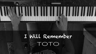I Will Remember - TOTO - Piano Cover
