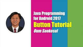 Java Programming for Android 2017: Button Tutorial Complete