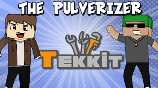 TEKKIT Multiplayer - THE PULVERIZER! #8