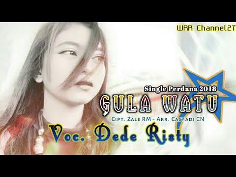 Gula Watu - Dede Risty - Tarling 2018 ( Lirik )