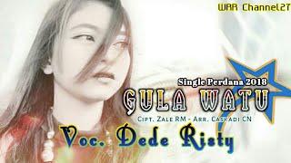 Download Gula Watu - Dede Risty - Tarling 2018 ( Lirik )