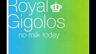 Royal Gigolos - No milk today (Guitar Radio Mix)
