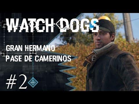 WATCH DOGS | Acto Primero | Gran hermano | Pase de Camerinos