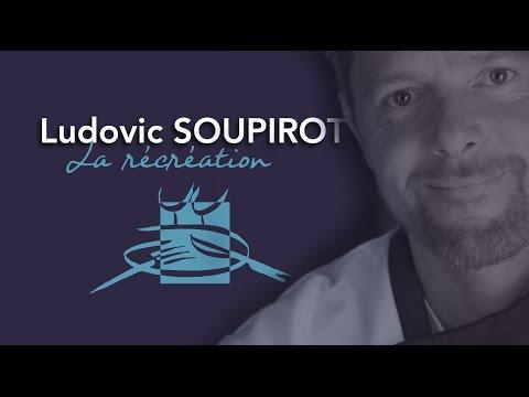 Bonnes Tables du Lot – Ludovic SOUPIROT – La récréation