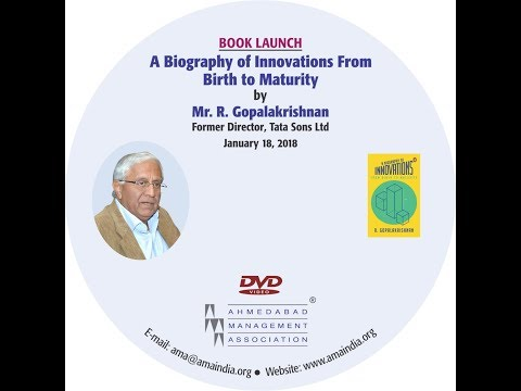 A Biography of Innovations From Birth to Maturity by Mr. R. Gopalakrishnan