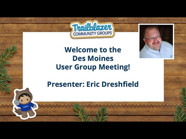 Des Moines, IA Salesforce User Group Meeting - Eric Dreshfield