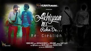 Akhiyaan Nu Rehn De | Reshma | Re creation | Latest Punjabi Song 2019