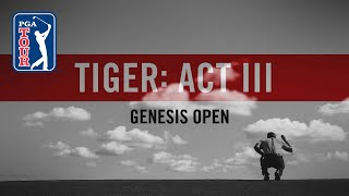 Act III Part 2 Tiger Woods return to Riviera