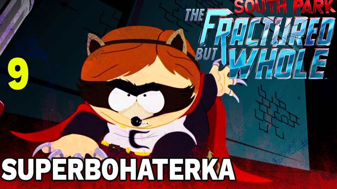 SUPERBOHATERKA- South Park: The Fractured But Whole