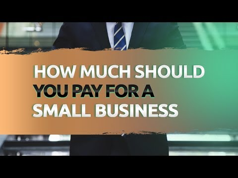 How Much Should You Pay For A Small Business
