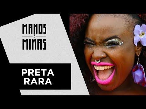 Manos e Minas | Preta Rara | 18/11/2017