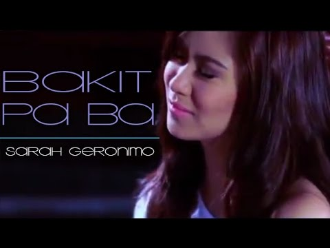 Sarah Geronimo — Bakit Pa Ba [Official Music Video]