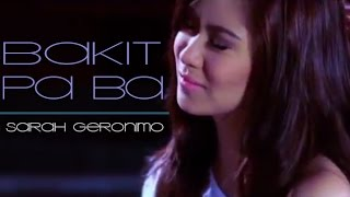 Repeat youtube video Sarah Geronimo - Bakit Pa Ba (Official Music Video)